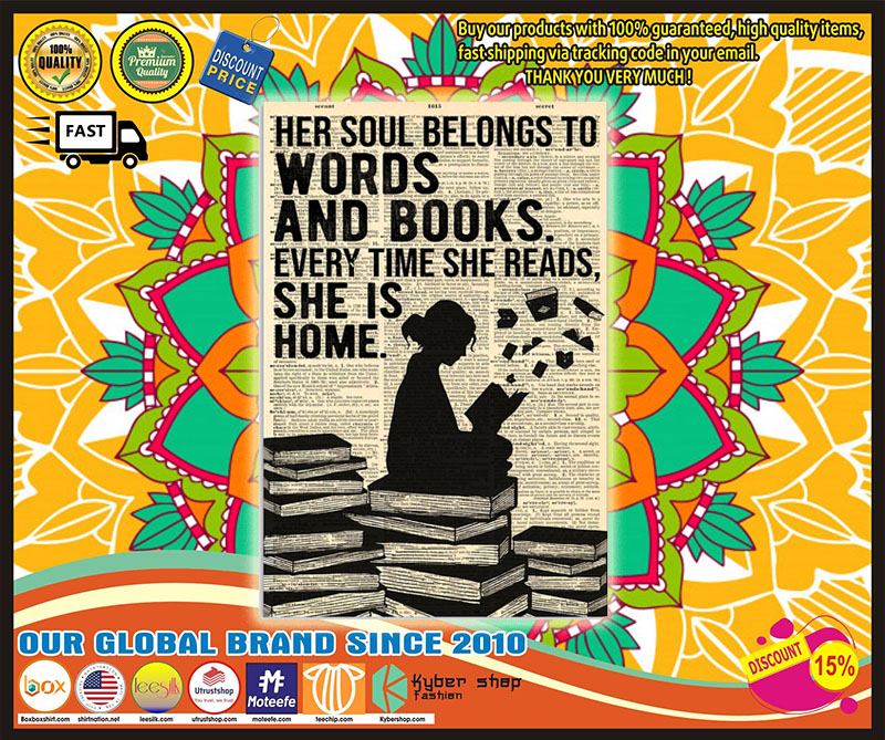 Poster Her soul belongs to words and books every time she reads she is home 11