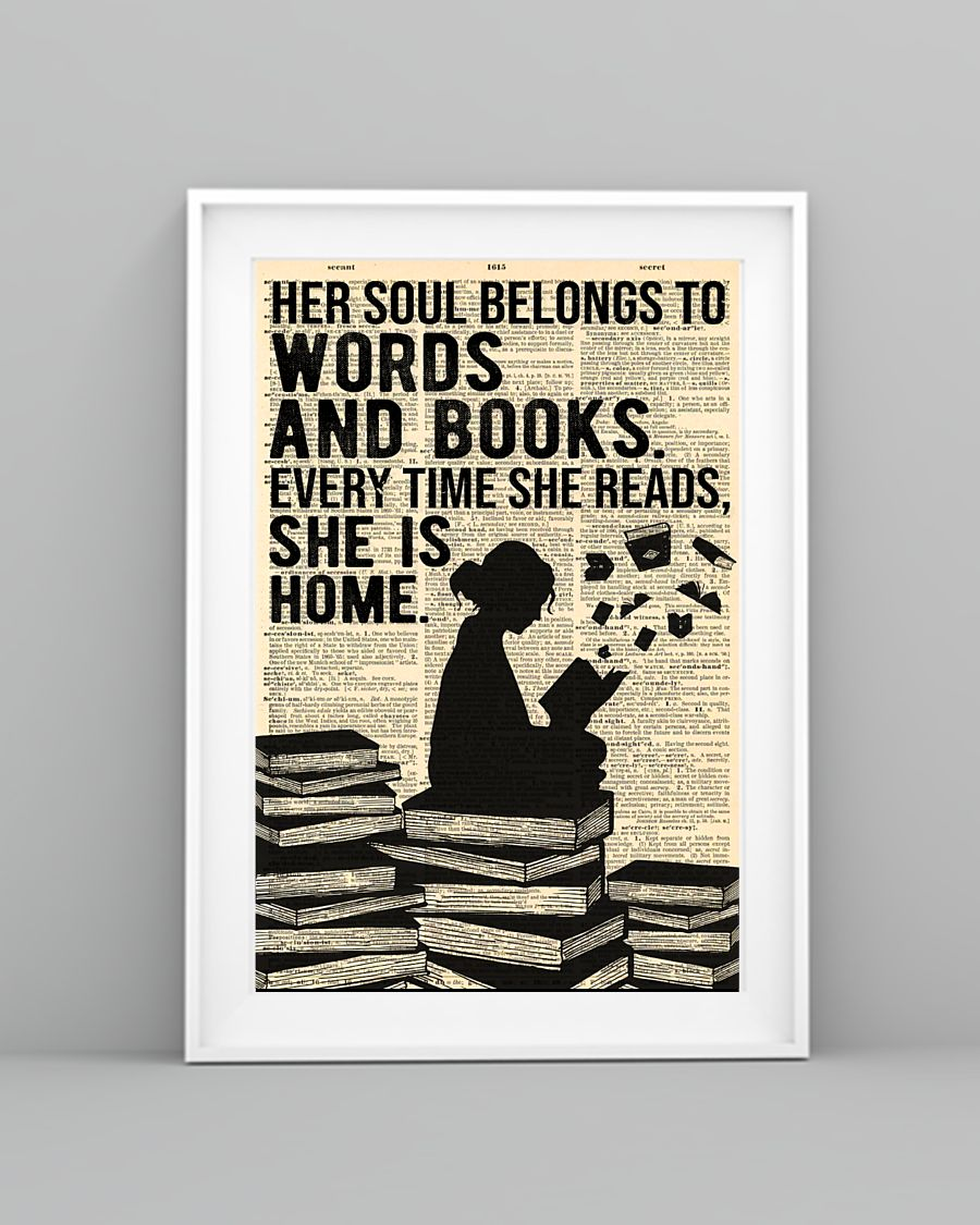 Poster Her soul belongs to words and books every time she reads she is home 10