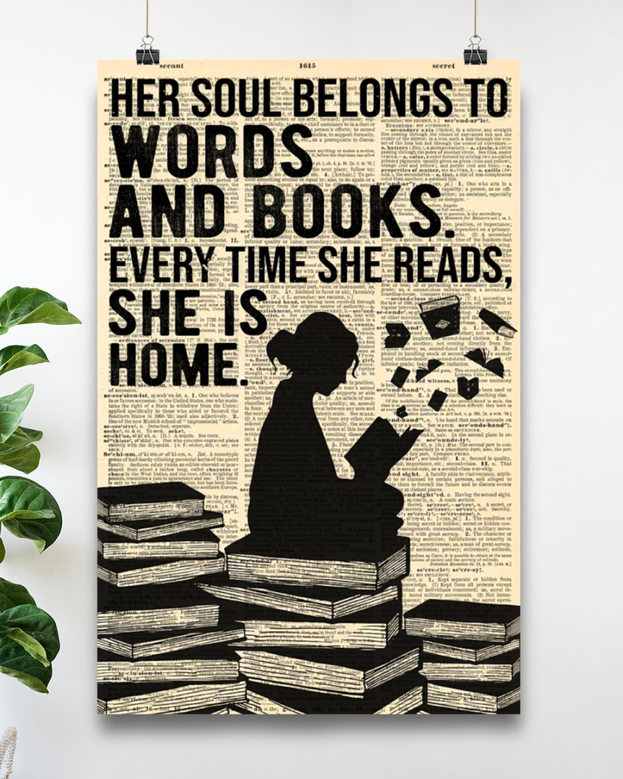 Poster Her soul belongs to words and books every time she reads she is home 9