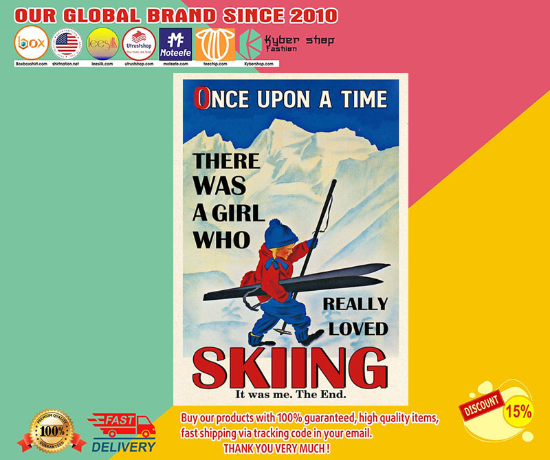 Poster Once upon a time there was a girl who loved skiing poster 8