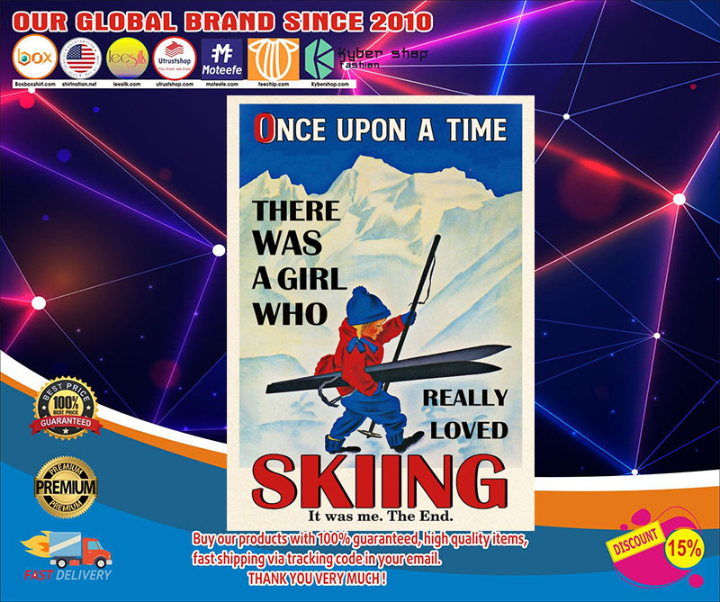 Poster Once upon a time there was a girl who loved skiing poster 7
