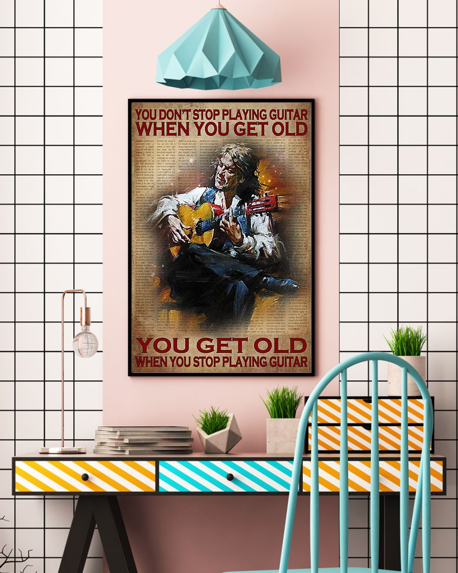 Poster You don't stop playing guitar when you get old 10
