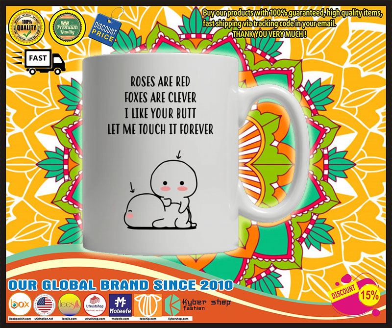 Roses are red foxes are clever I like your butt custom personalized name mug 9