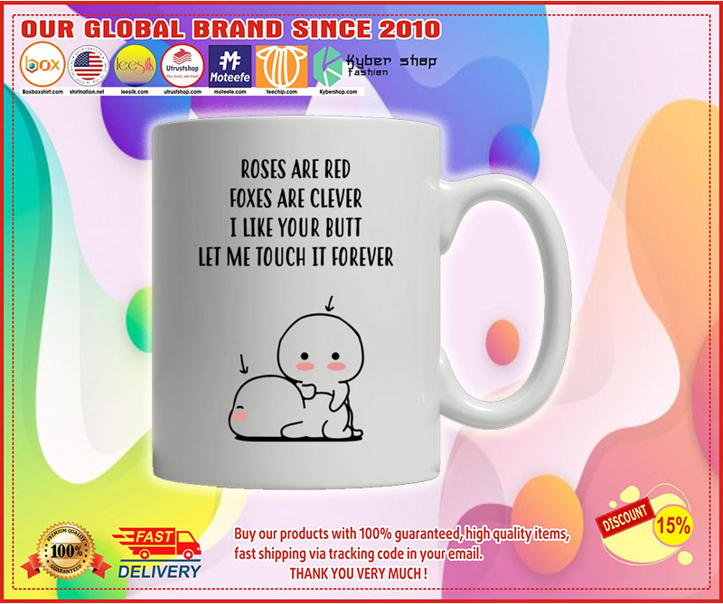 Roses are red foxes are clever I like your butt custom personalized name mug 8