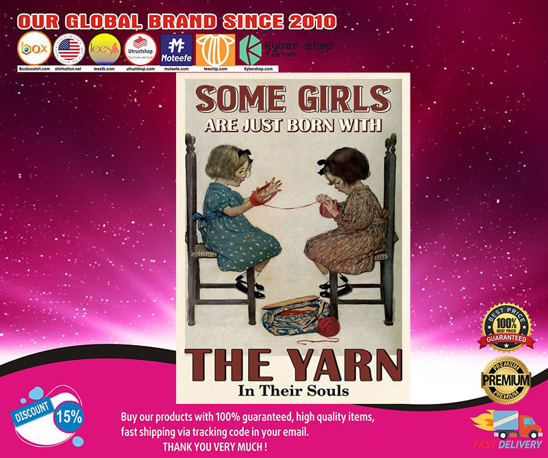 Some girls are just born with the yarn in their souls poster 8