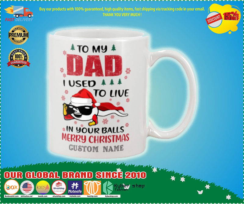 Spermatozoon To my dad I used to live in your balls merry christmas custom name mug 8