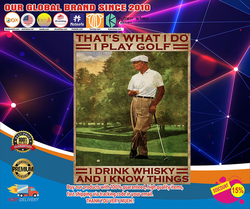 That's what I do I play golf I drink Whisky and I know things poster 7