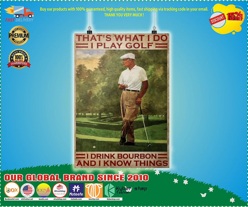 Poster Thats what I do I play golf I drink bourbon and I know things 9
