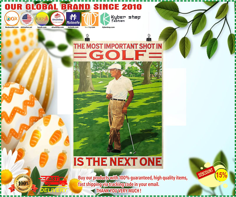Poster The most important shot in golf is the next one 9