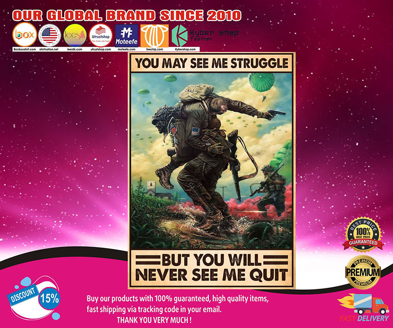 Veteran you may see me struggle but you will never see me quit poster 8
