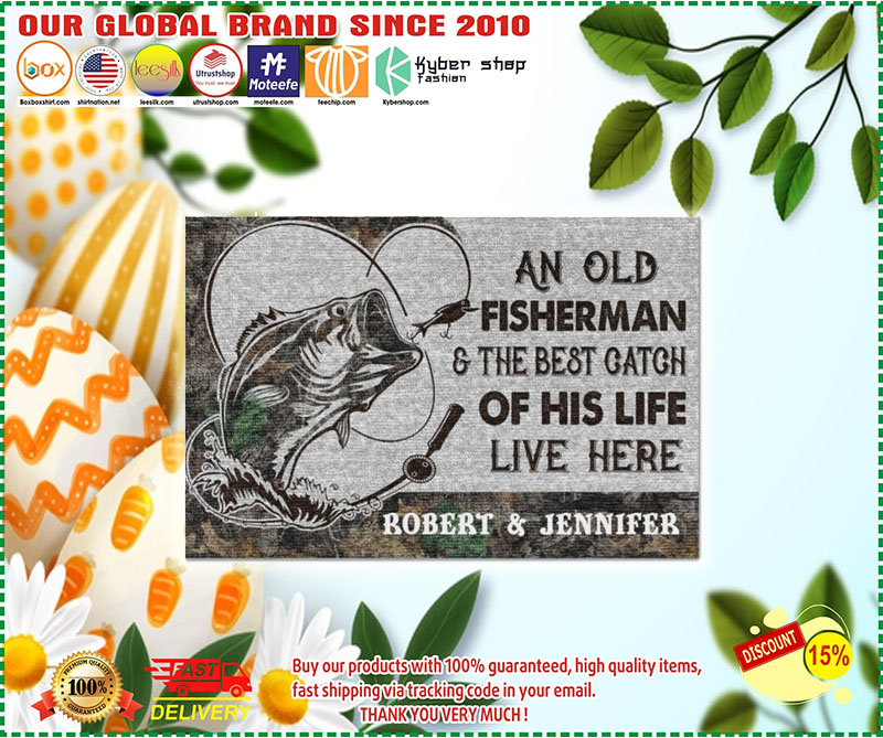 An old fisherman and the best catch of his life live here doormat 9