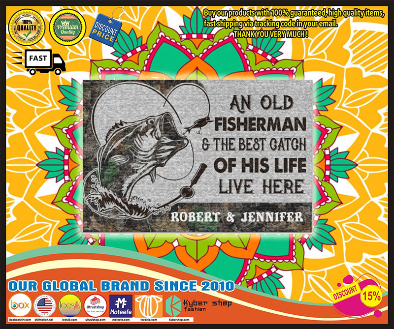 An old fisherman and the best catch of his life live here doormat 10