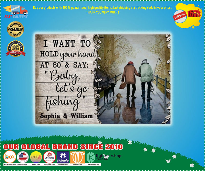 Poster I want to hold your hand at 80 and say fishing custom name 9