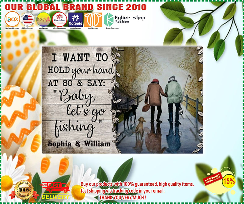 Poster I want to hold your hand at 80 and say fishing custom name 11