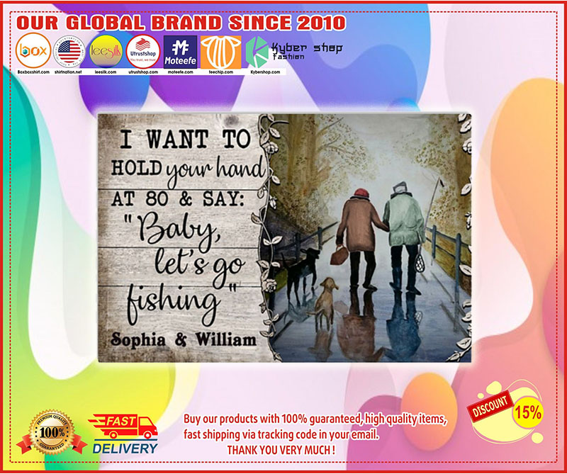 Poster I want to hold your hand at 80 and say fishing custom name 10