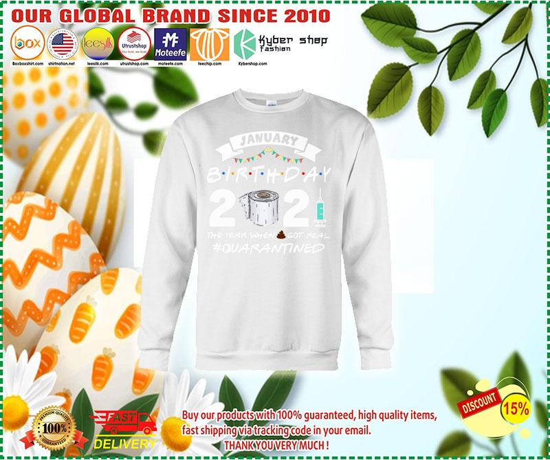 January birthday 2021 the year got real quarantine shirt 11