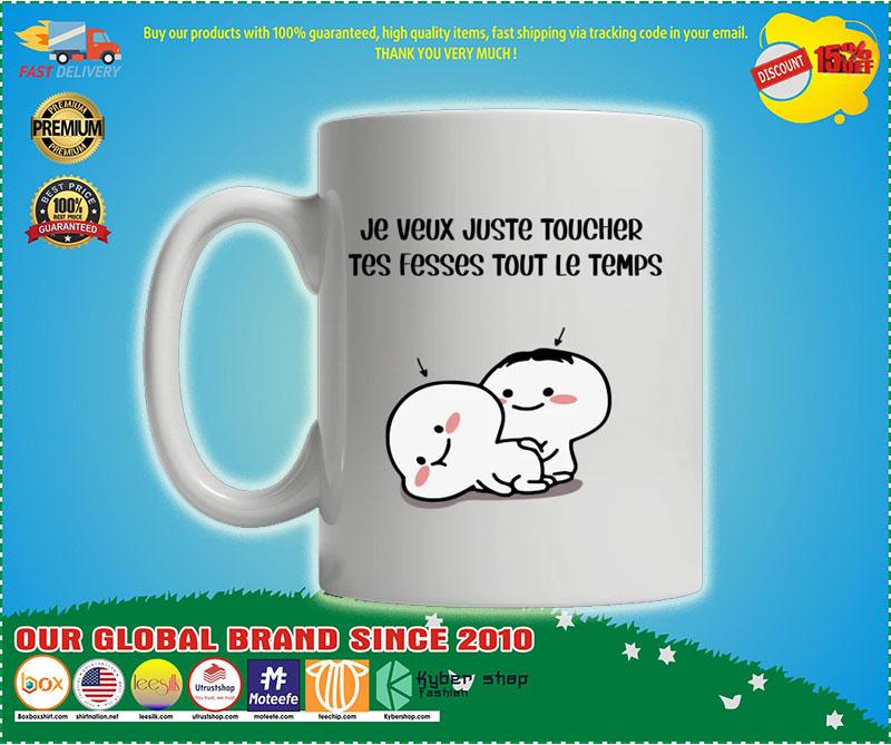 Personnaliser Je veux juste toucher tes fesses tout le temps tasse mug 7