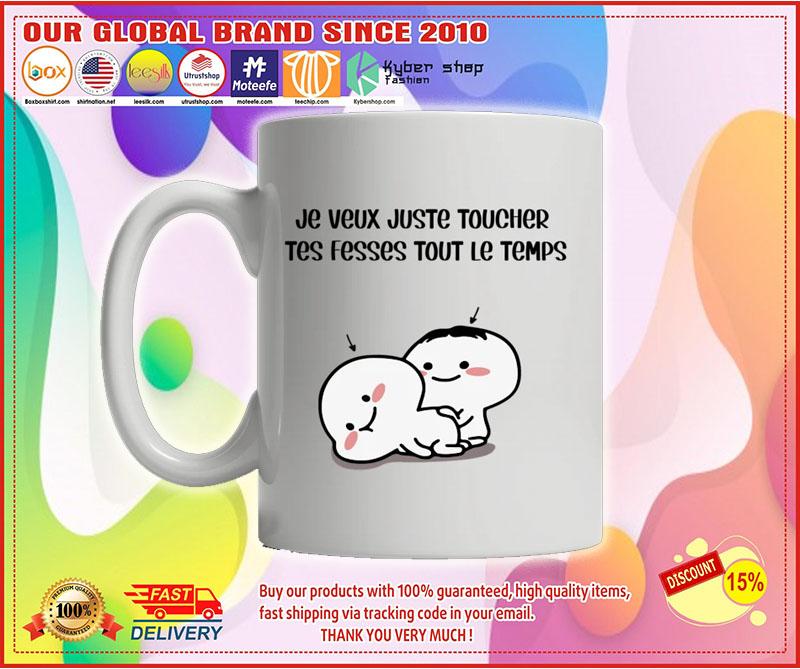 Personnaliser Je veux juste toucher tes fesses tout le temps tasse mug 8