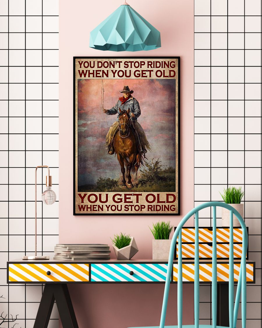 Poster Old man You don't stop riding when you get old 10