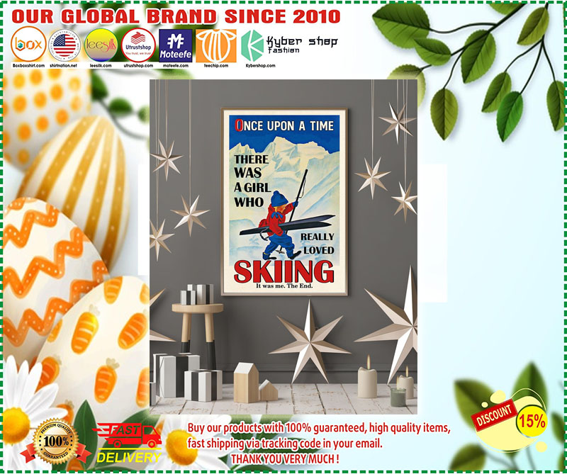Poster Once upon a time there was a girl who really loved skiing 9