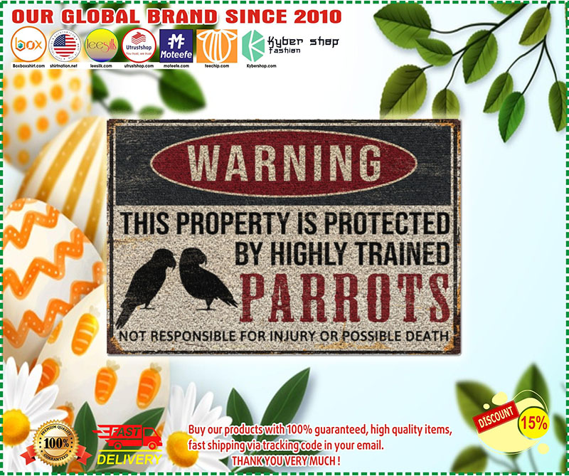 Poster Parrots warning this property is protected by highly trained 9