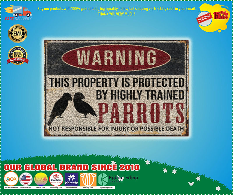 Poster Parrots warning this property is protected by highly trained 8