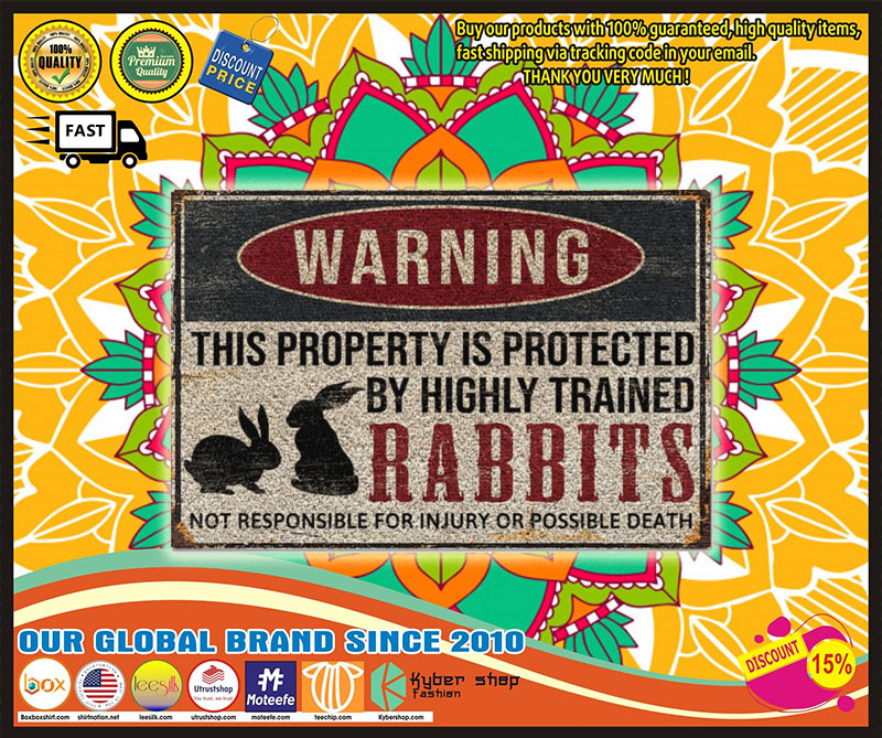 Poster Rabbits warning this property is protected by highly trained 7