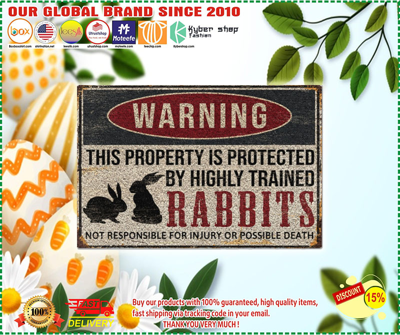 Poster Rabbits warning this property is protected by highly trained 8