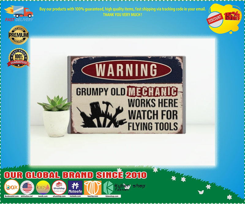 Poster Warning grumpy old mechanic works here watch for flying tools 7