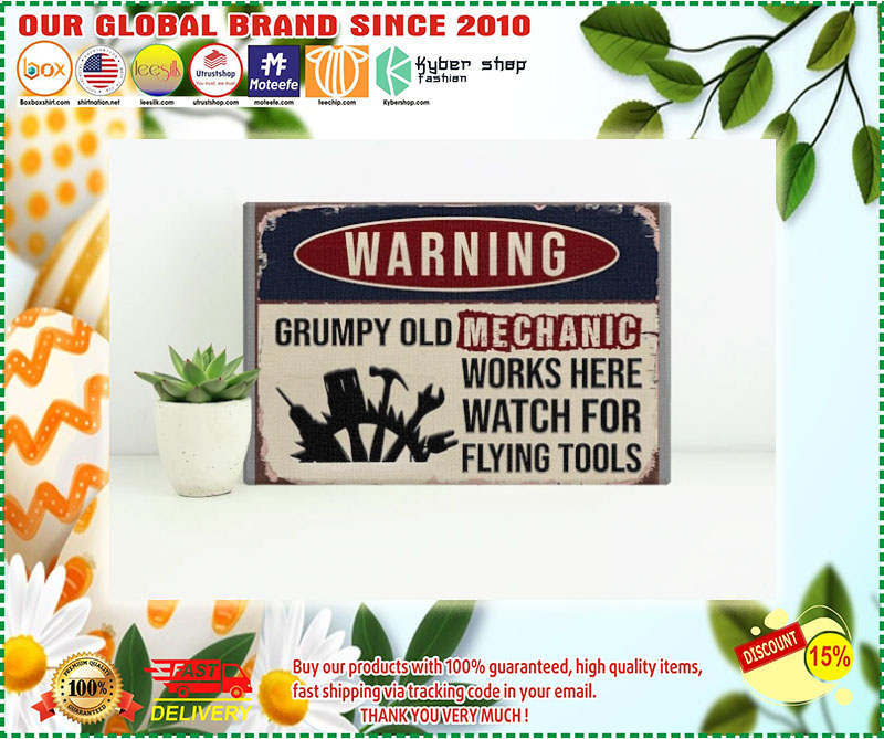 Poster Warning grumpy old mechanic works here watch for flying tools 9