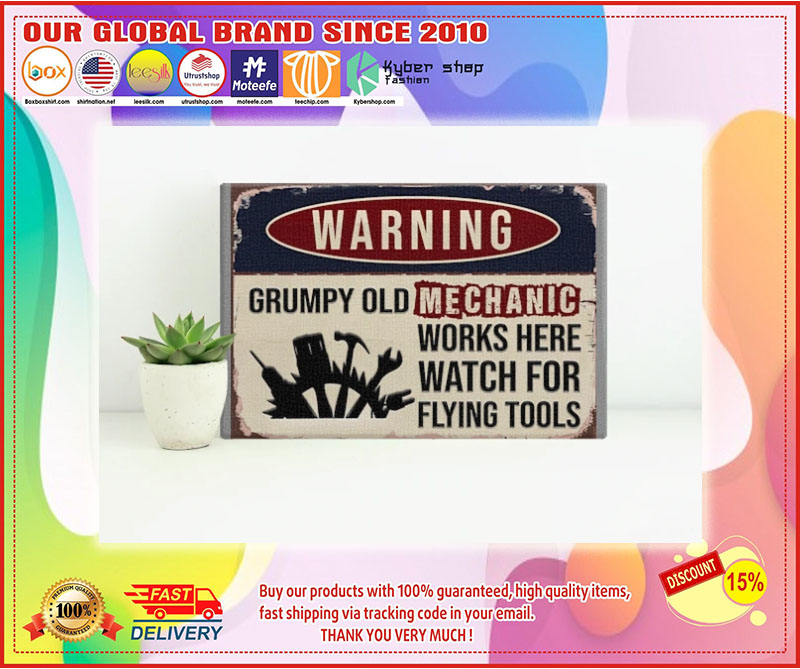 Poster Warning grumpy old mechanic works here watch for flying tools 8