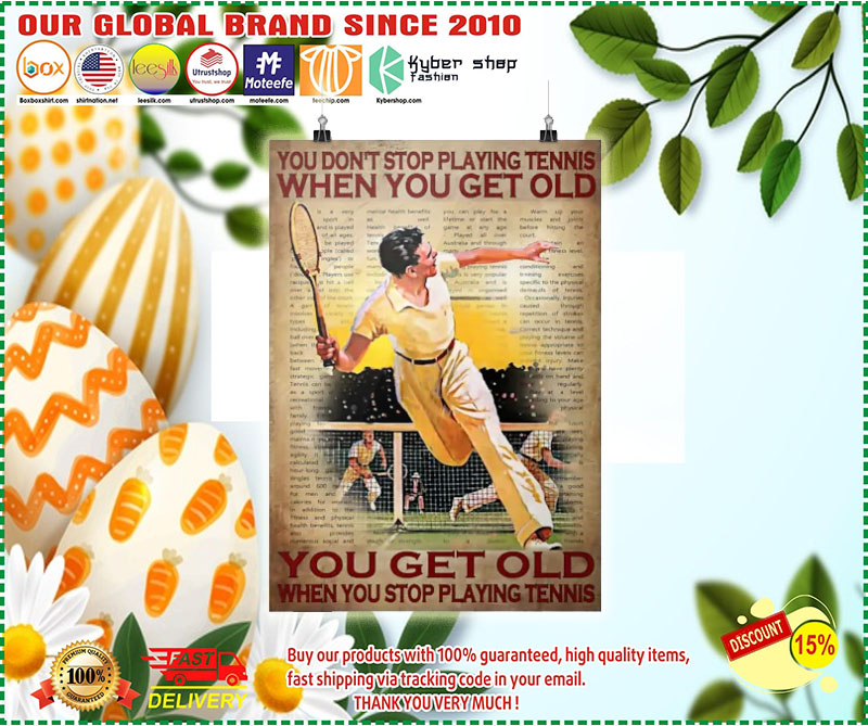 Poster You don't stop playing tennis when you get old 7