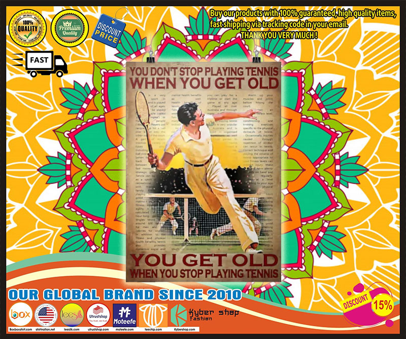 Poster You don't stop playing tennis when you get old 8