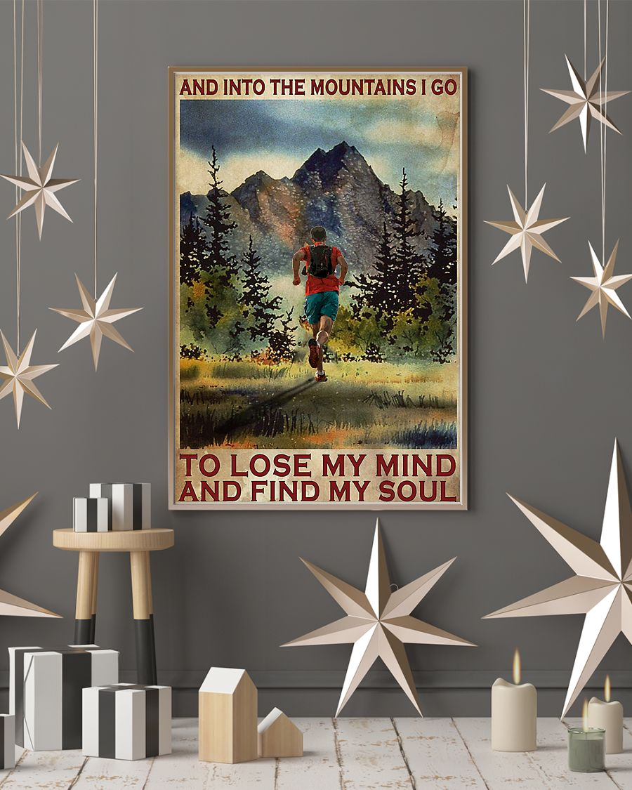 Poster Running And into the mountains I go to lose my mind and find my soul 9