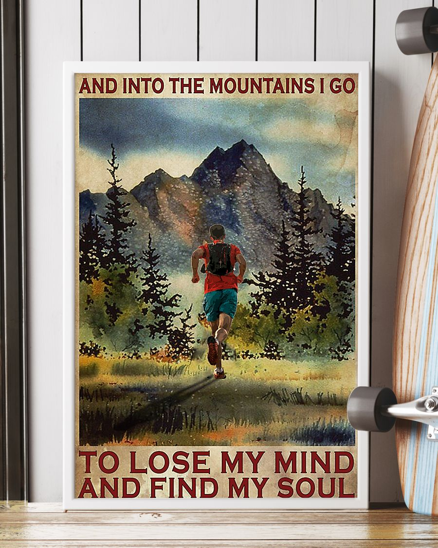 Poster Running And into the mountains I go to lose my mind and find my soul 11