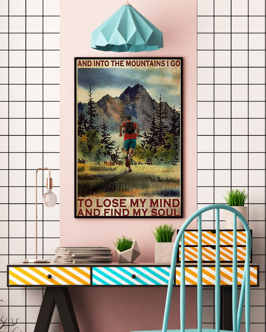 Poster Running And into the mountains I go to lose my mind and find my soul 10