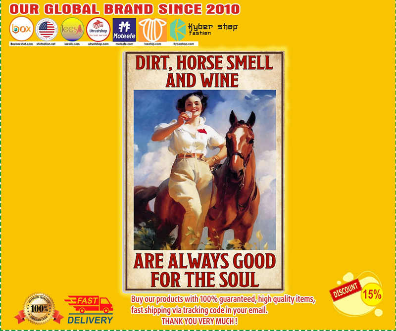 Dirt horse smell and wine are always good for the soul poster 5