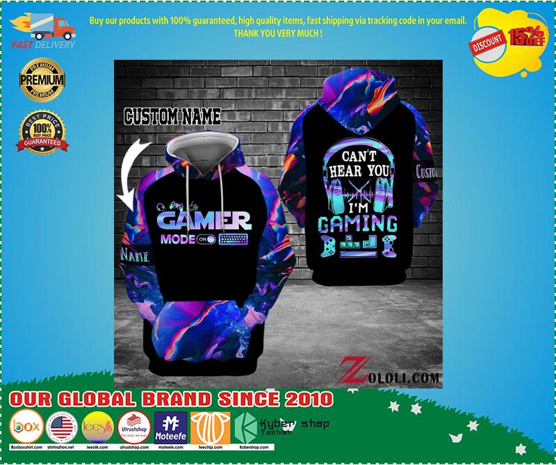 Gamer mode on Can't hear you I'm gaming custom name 3D hoodie 9