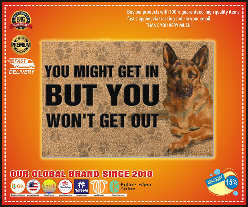 German Shepherd you might get in but you won't get out doormat 3