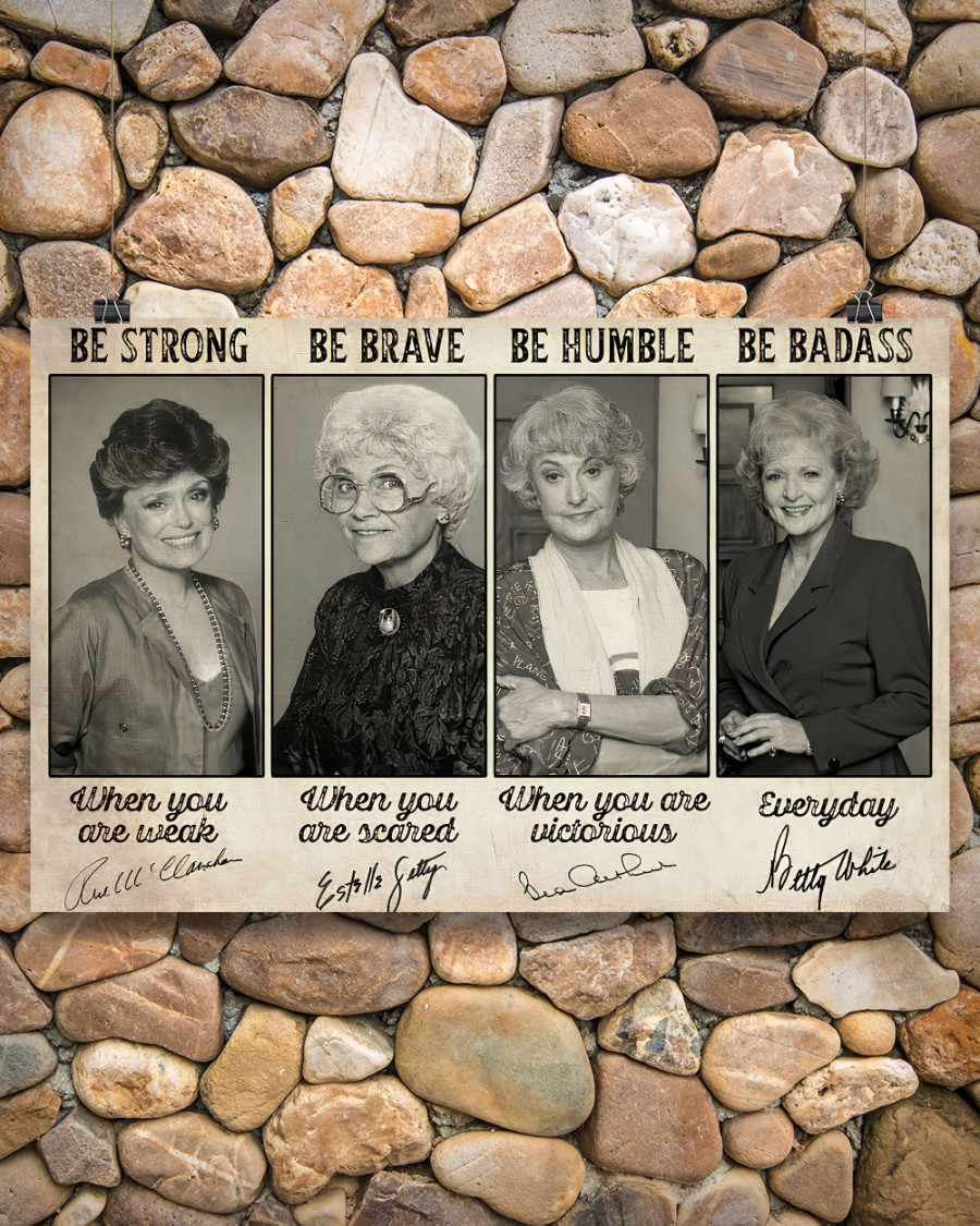 Golden Girls Be strong be brave be humble poster 9