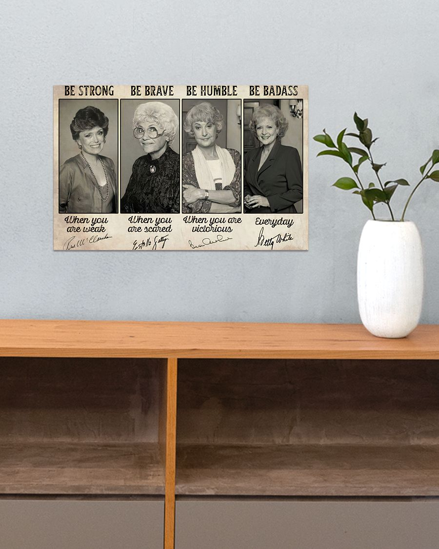 Golden Girls Be strong be brave be humble poster 11