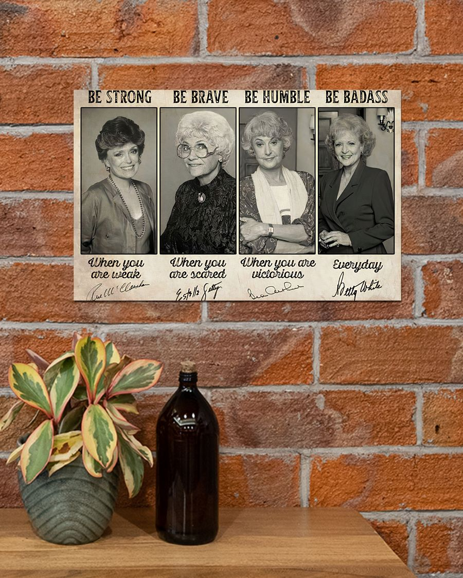 Golden Girls Be strong be brave be humble poster 10
