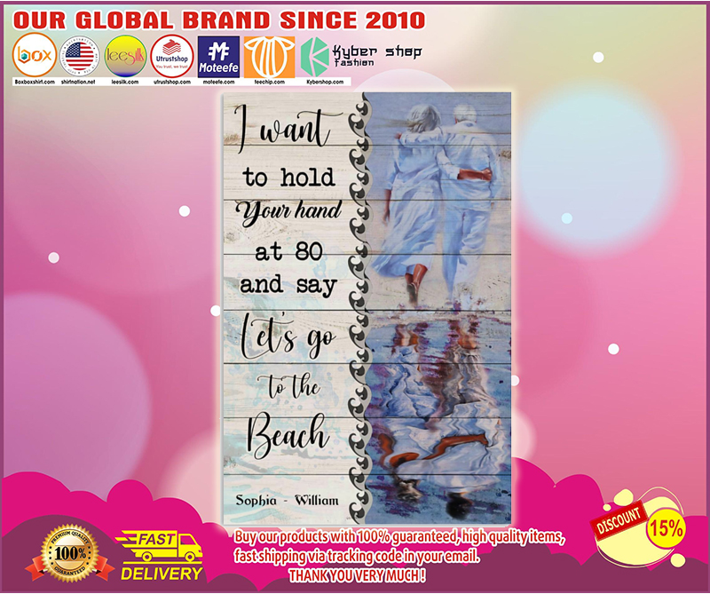 I want to hold your hand at 80 and say let's go to the beach poster 4