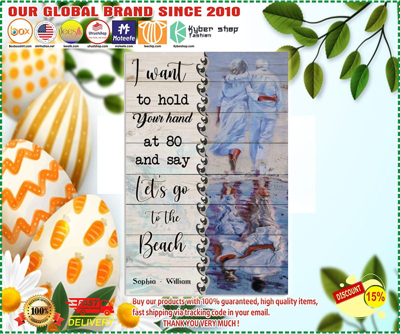 I want to hold your hand at 80 and say let's go to the beach poster 5