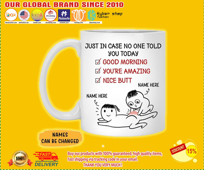 Just in case no one told you today mug 5