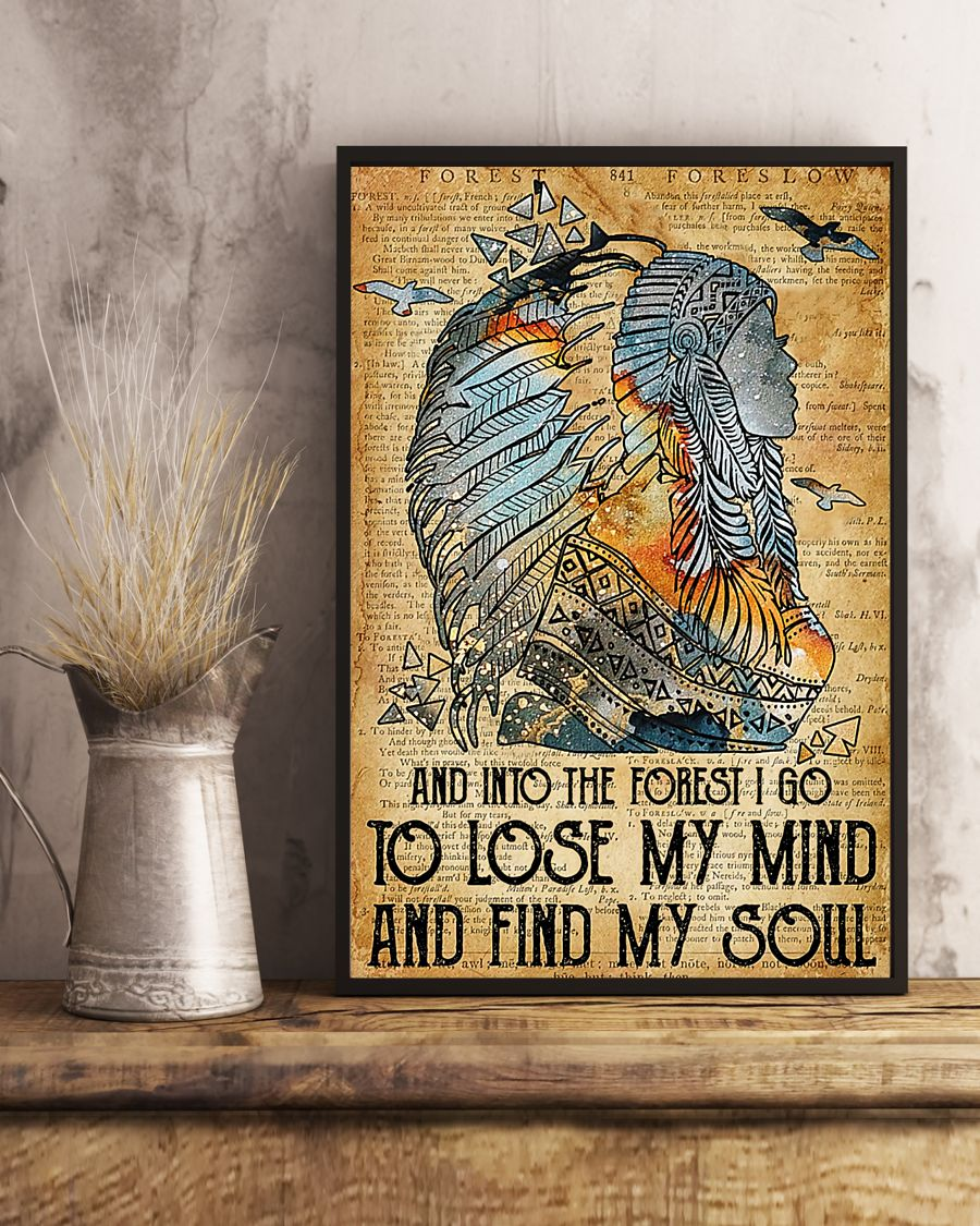 Native American And into the forest I go to lose my mind and find my soul poster 1