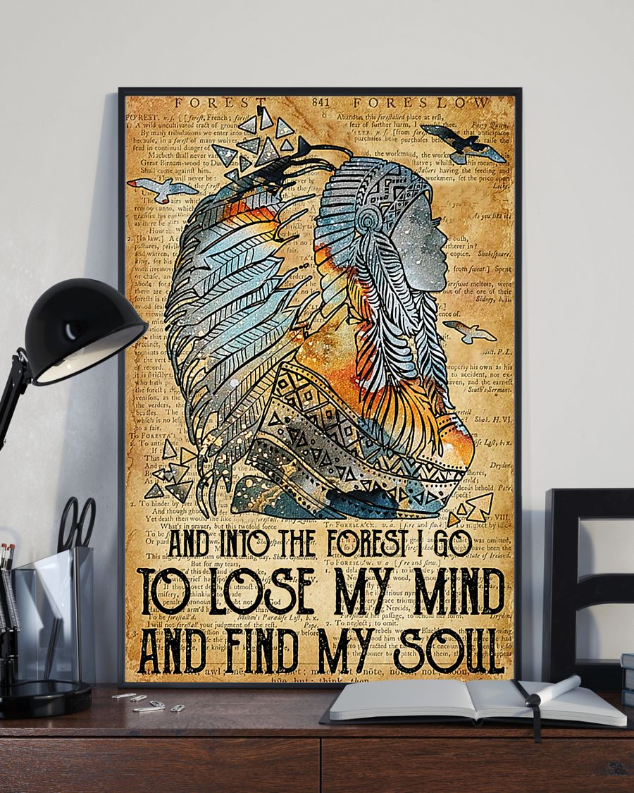 Native American And into the forest I go to lose my mind and find my soul poster 3