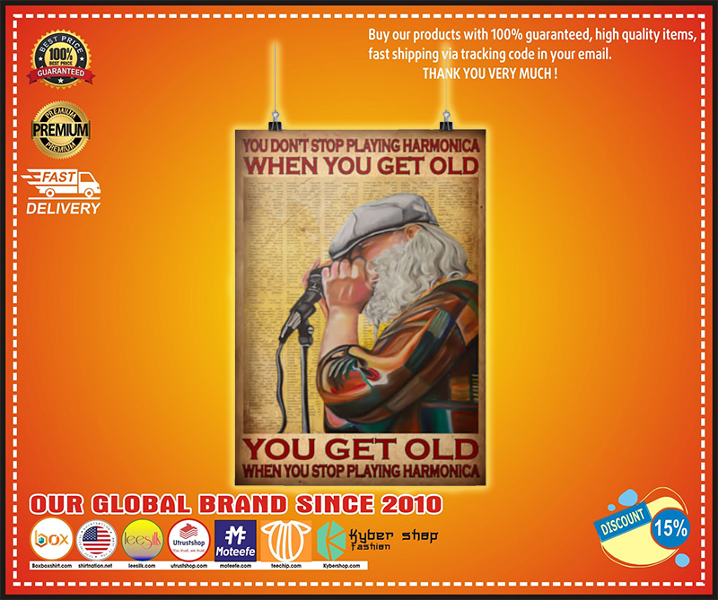 Old man you don't stop playing harmonica when you get old poster 5