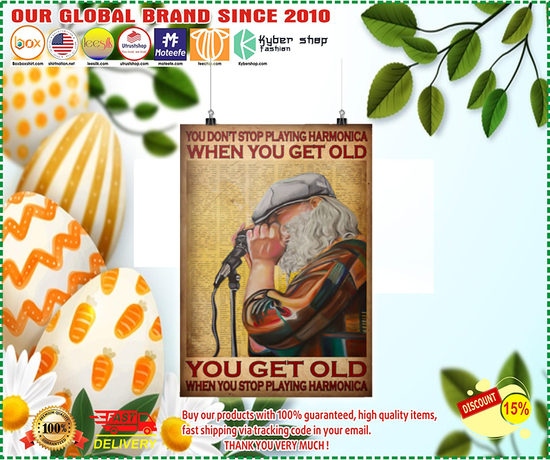 Old man you don't stop playing harmonica when you get old poster 4
