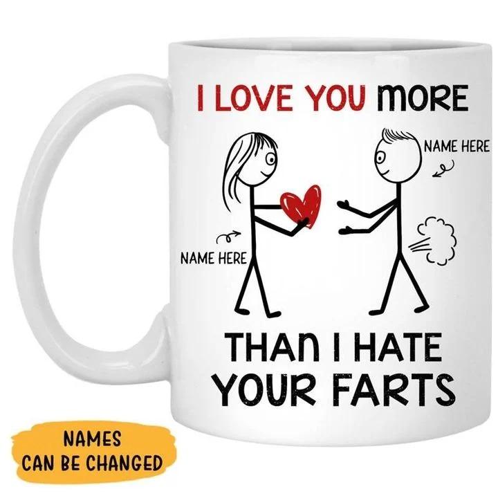 Valentine I love you more than I hate your farts mug 6